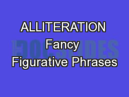 ALLITERATION Fancy Figurative Phrases PowerPoint PPT Presentation