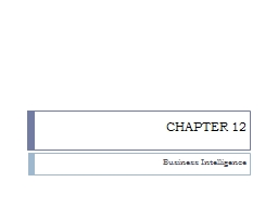 CHAPTER 12 Business Intelligence