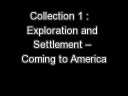 Collection 1 :   Exploration and Settlement � Coming to America