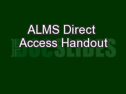 ALMS Direct Access Handout
