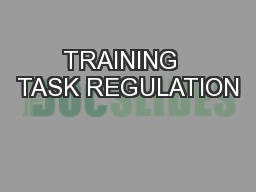 TRAINING  TASK REGULATION