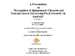 A Presentation  on �Recognition of Alphanumeric Character and Transmission on Server using Passiv