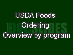 USDA Foods Ordering Overview by program PowerPoint PPT Presentation