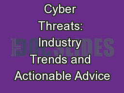 Cyber Threats: Industry Trends and Actionable Advice
