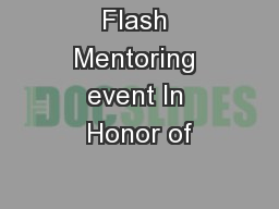 Flash Mentoring event In Honor of