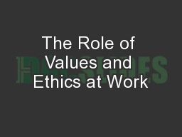 The Role of Values and Ethics at Work