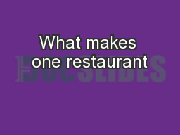 What makes one restaurant
