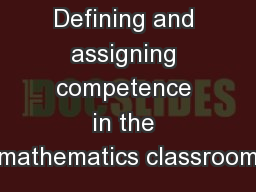 Defining and assigning competence in the mathematics classroom