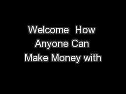 Welcome  How Anyone Can Make Money with