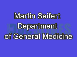 Martin Seifert Department of General Medicine