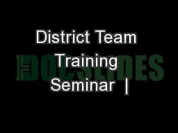 District Team Training Seminar  |