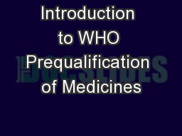 Introduction to WHO Prequalification of Medicines