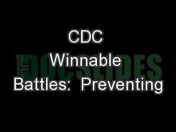 CDC Winnable Battles:  Preventing