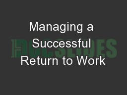 Managing a Successful Return to Work PowerPoint PPT Presentation