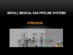 CPMS3004A INSTALL MEDICAL GAS PIPELINE SYSTEMS