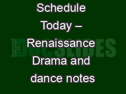 Humanities Schedule Today – Renaissance Drama and dance notes