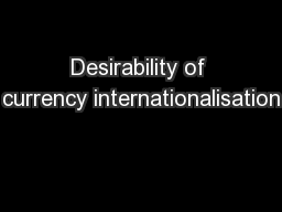 Desirability of currency internationalisation