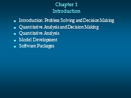 Chapter 1 Introduction Introduction: Problem Solving and Decision Making