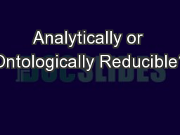 Analytically or Ontologically Reducible?