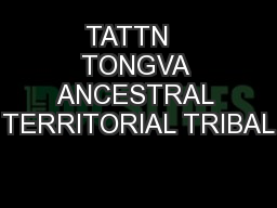 TATTN   TONGVA ANCESTRAL TERRITORIAL TRIBAL PowerPoint PPT Presentation