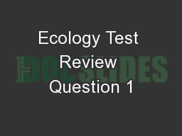 Ecology Test Review Question 1