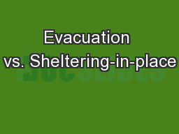 Evacuation vs. Sheltering-in-place