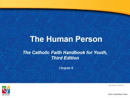 The Human Person The Catholic Faith Handbook for Youth, Third Edition