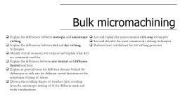 Bulk micromachining Explain the differences between