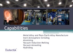 Capabilities Metal Alloy and Rare Earth Alloy Manufacture