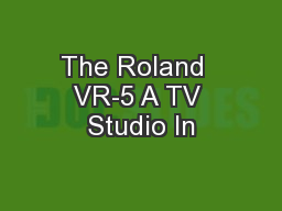 The Roland  VR-5 A TV Studio In