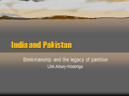 India and Pakistan  Brinkmanship and the legacy of partition