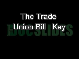 The Trade Union Bill   Key