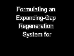 Formulating an Expanding-Gap Regeneration System for