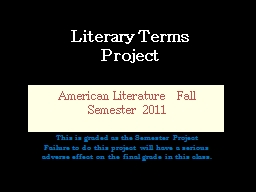 Literary Terms  Project American Literature  Fall Semester