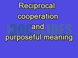 Reciprocal  cooperation and purposeful meaning