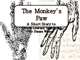 The Monkey's Paw A Short Story to PowerPoint PPT Presentation