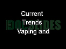Current Trends Vaping and