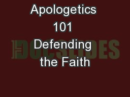 Apologetics 101 Defending the Faith