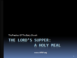 tHE  lord�s supper:            A Holy Meal