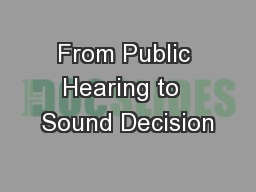 From Public Hearing to  Sound Decision