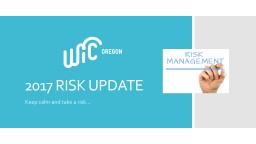 2017 RISK UPDATE Keep calm and take a risk… PowerPoint PPT Presentation