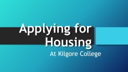 Applying for Housing At Kilgore College