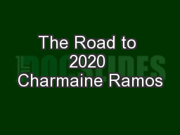 The Road to 2020 Charmaine Ramos
