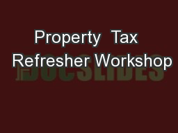 Property  Tax  Refresher Workshop PowerPoint PPT Presentation