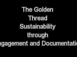 The Golden Thread Sustainability through Engagement and Documentation