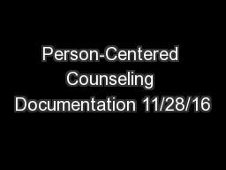 Person-Centered Counseling Documentation 11/28/16