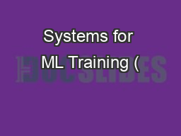 Systems for ML Training ( PowerPoint PPT Presentation