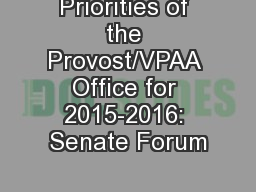 Priorities of the Provost/VPAA Office for 2015-2016: Senate Forum