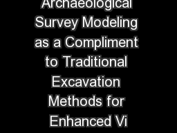 3D Archaeological Survey Modeling as a Compliment to Traditional Excavation Methods for Enhanced Vi