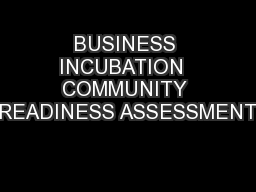 BUSINESS INCUBATION  COMMUNITY READINESS ASSESSMENT